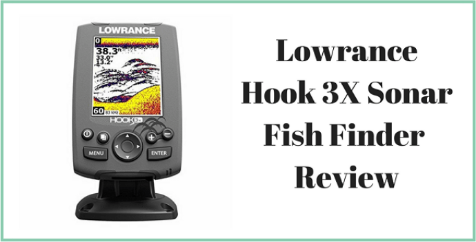 Lowrance Hook 3X Sonar Review - Comprehensive Guide