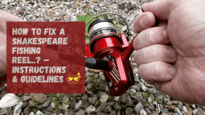 How to Fix a Shakespeare Fishing Reel
