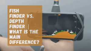 Fish Finder Vs Depth Finder