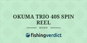 Okuma Trio 40s Spinning Reel Review