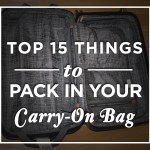 Top 15 Things to Pack in Your Carry-On Bag