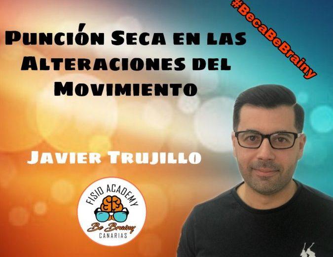PUNCIÓN SECA EN LAS ALTERACIONES DEL SISTEMA DE MOVIMIENTO. JAVIER TRUJILLO.