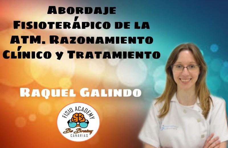 Abordaje Fisioterápico de la Articulación Temporomandibular: Razonamiento Clínico y Tratamiento. Raquel Galindo