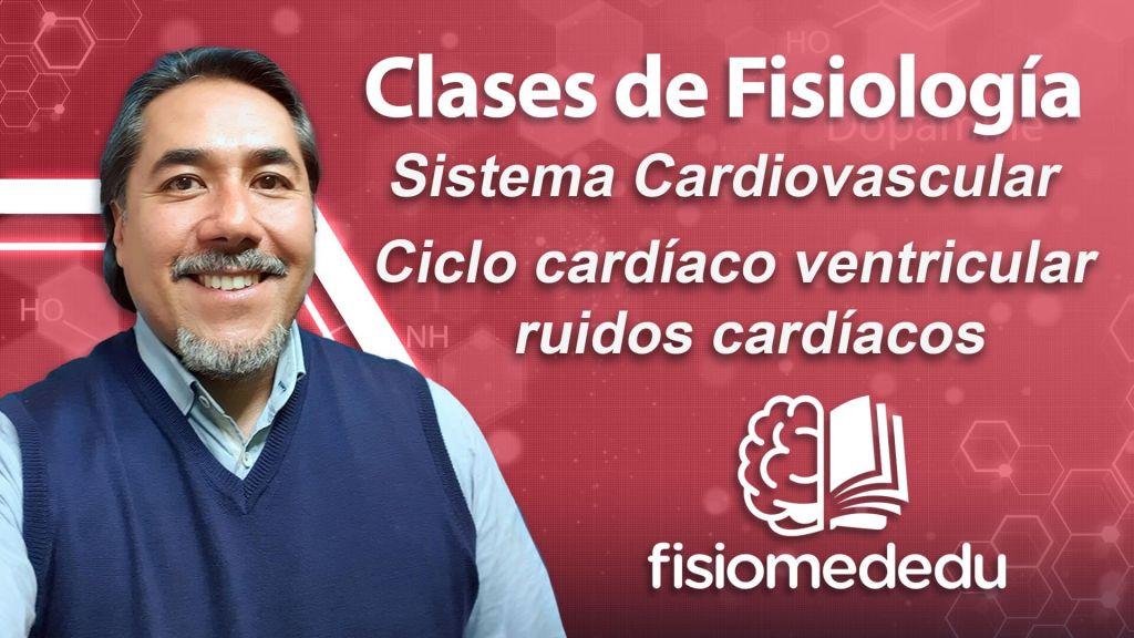 Clases de fisiología: Cardiovascular. Cambios de presión generados por el ciclo cardíaco ventricular