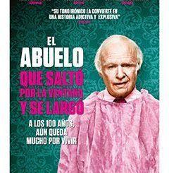 Película Recomendada: El Abuelo que Saltó por la Ventana y Se Largó