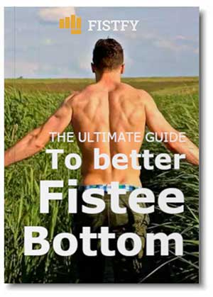 The ultimate guide to better Fistee Bottom