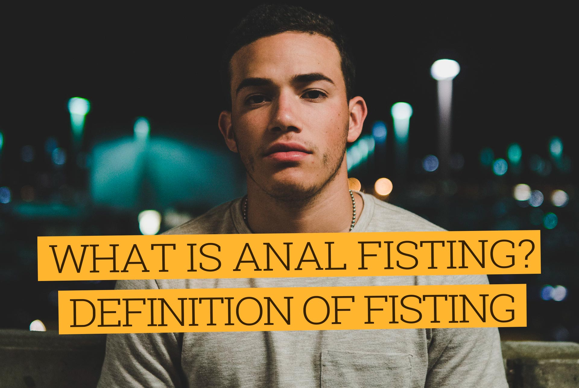Definition of Anal Fisting