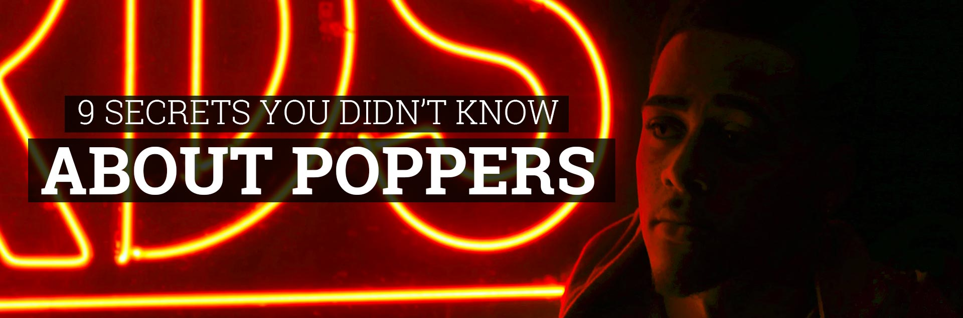Explore the amazing world of poppers and Best Poppers Tips also 9 secrets You Didn't Know About Poppers.