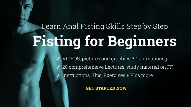 Anal Fisting for beginners