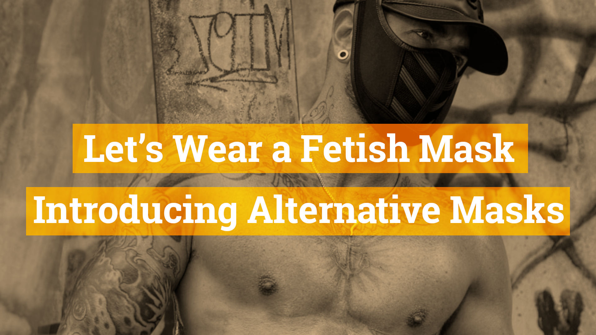 Let's Wear a Fetish Mask – Introducing Alternative Fetish Masks. The Covid-19 Fetish Freedom
