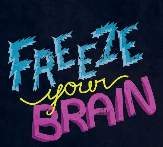 Freeze your brain