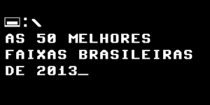 melhores-de-2013-faixas-brasil-300