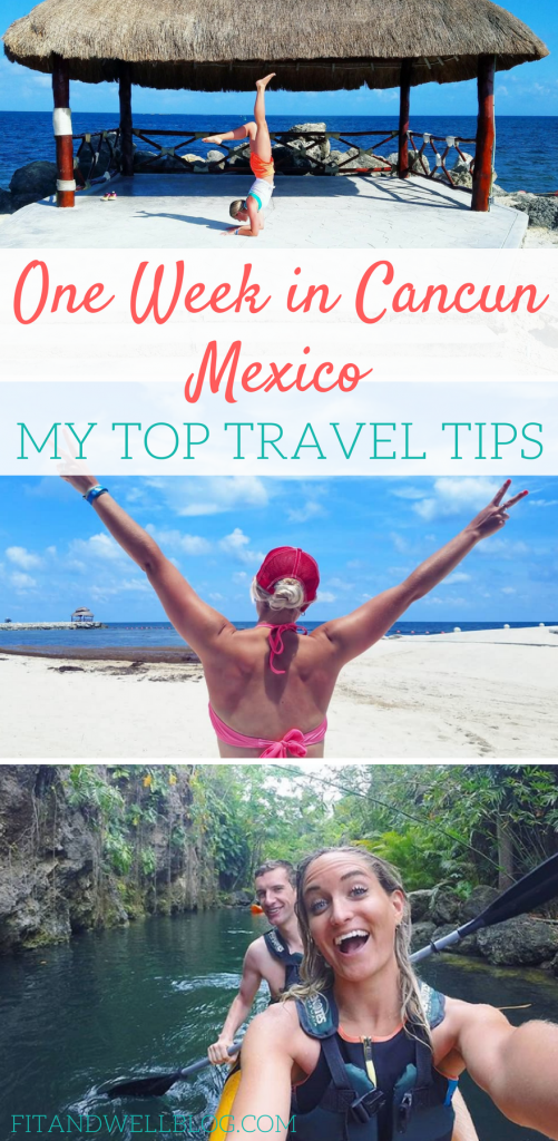 One week in Cancun Mexico-My top Mexico travel tips!