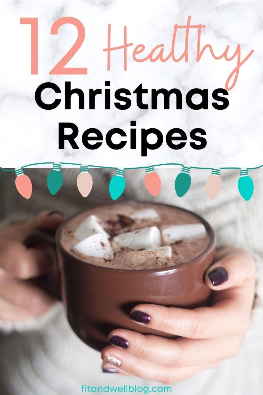 12 Healthy Christmas Recipes - fitandwellblog.com