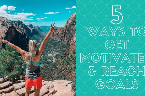 5 ways to get motivated and reach your goals