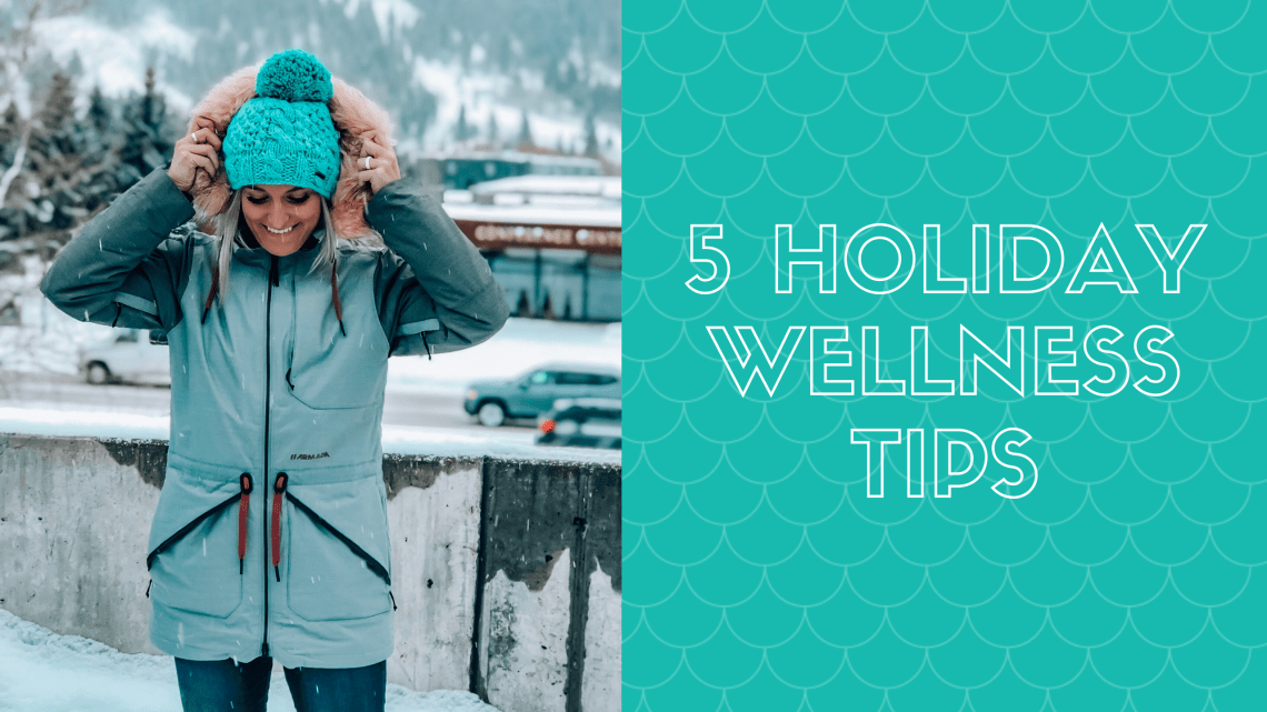 5 holiday wellness tips