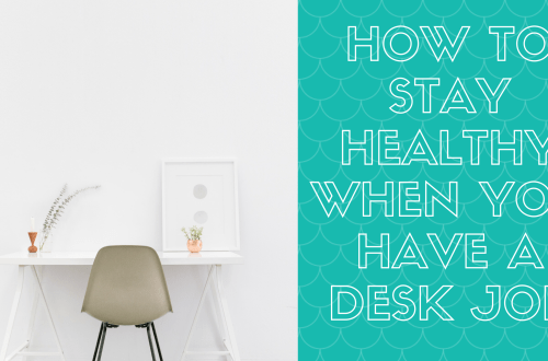 how to stay healthy when you have a desk job (1)