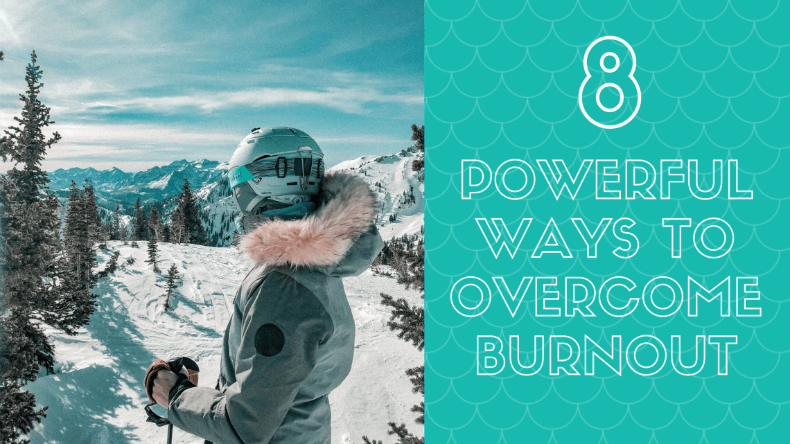 8 ways to overcome burnout