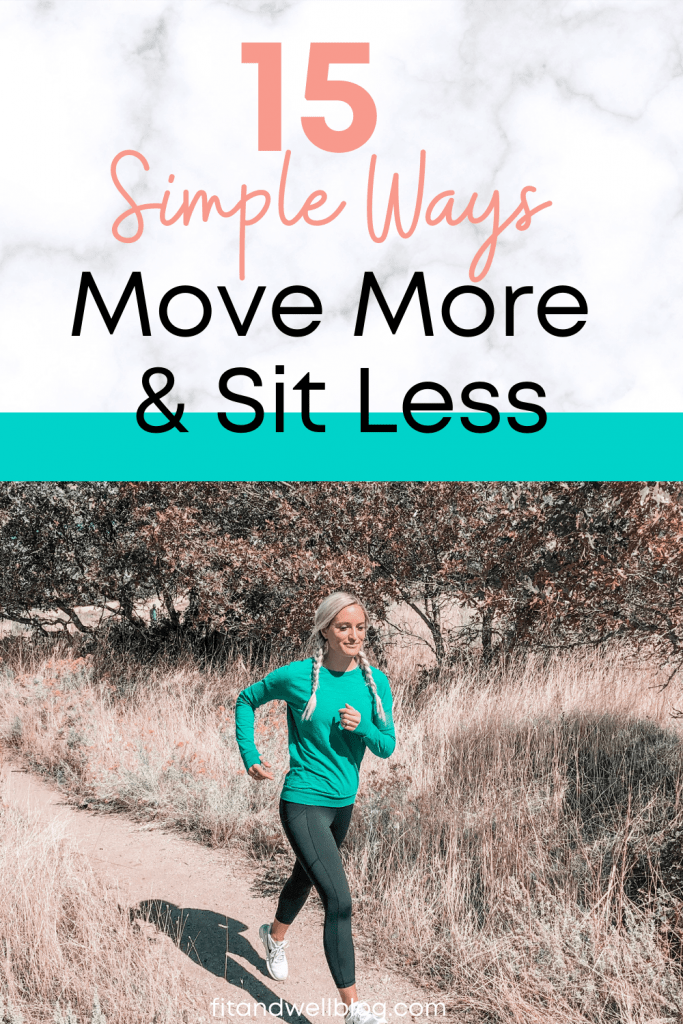 15 Simple Ways to Move More & Sit Less! Fit & Well Blog