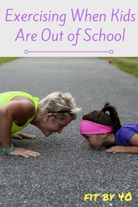 Exercising when kids are out of school
