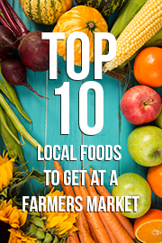 top 10 local foods to get at a farmers market