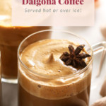 Hot Dalalgona coffee in a mug