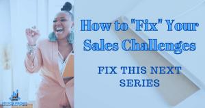 fix this next, sales challenges