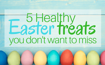 5 healthy Easter treats you don't want to miss