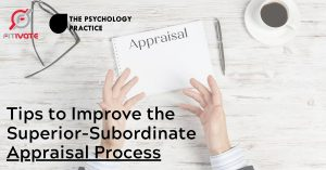 Tips to improve the superior-subordinate appraisal process