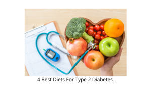 4 Best Diets For Type 2 Diabetes.