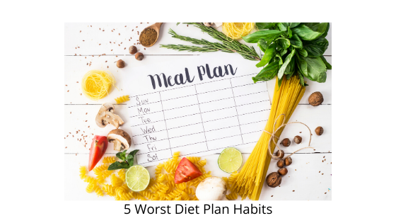 5 Worst Diet Plan Habits