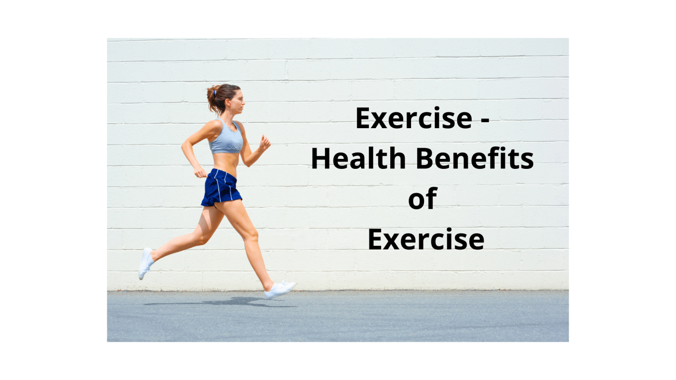 Exercise - Health Benefits of Exercise