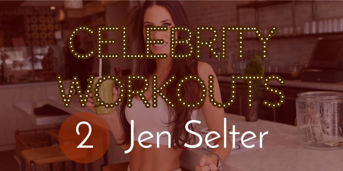 Jen Selter Workout Routine