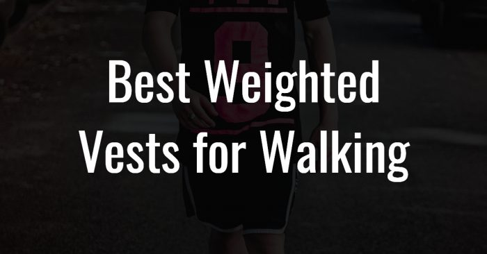 Best Weighted Vests for Walking