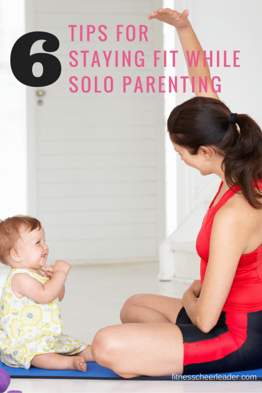 TIPS FOR STAYING FIT WHILE SOLO PARENTING
