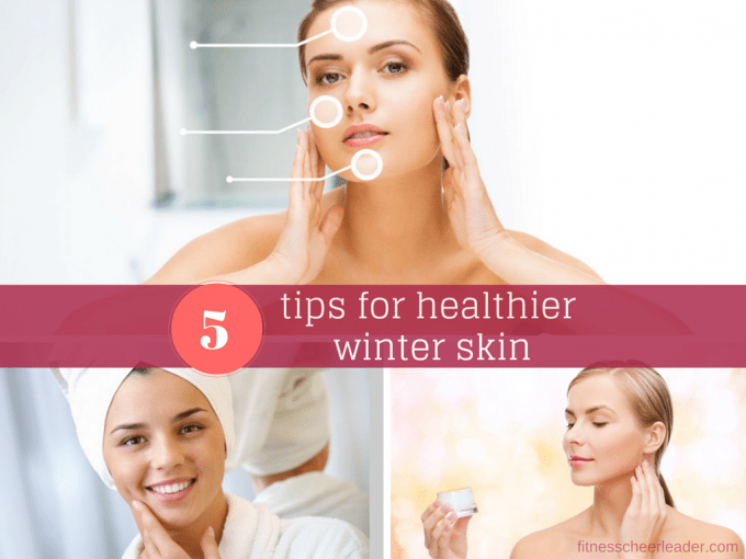Keep your skin looking healthy during the winter with these 5 great tips