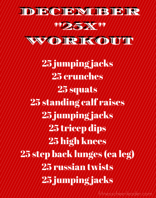 This workout is awesome! December 25x workout - do 3 rounds of each exercise 25x.