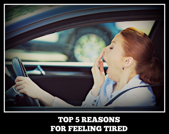 Top 5 Reasons for Feeling Tired