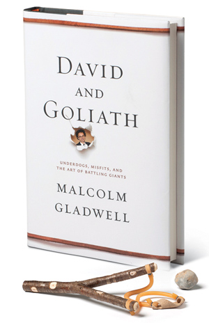 Books to read: David and Goliath by Malcolm Gladwell