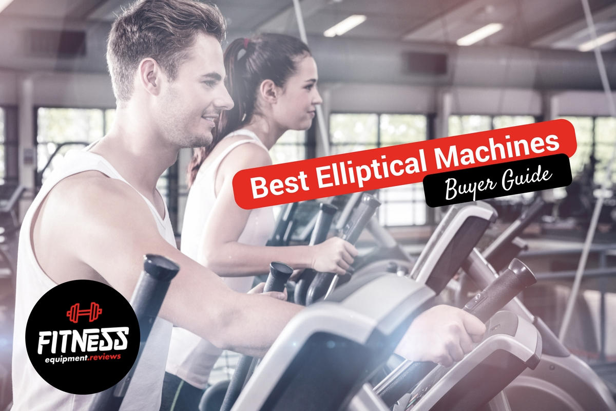 Best Elliptical Machines – Buyer Guide