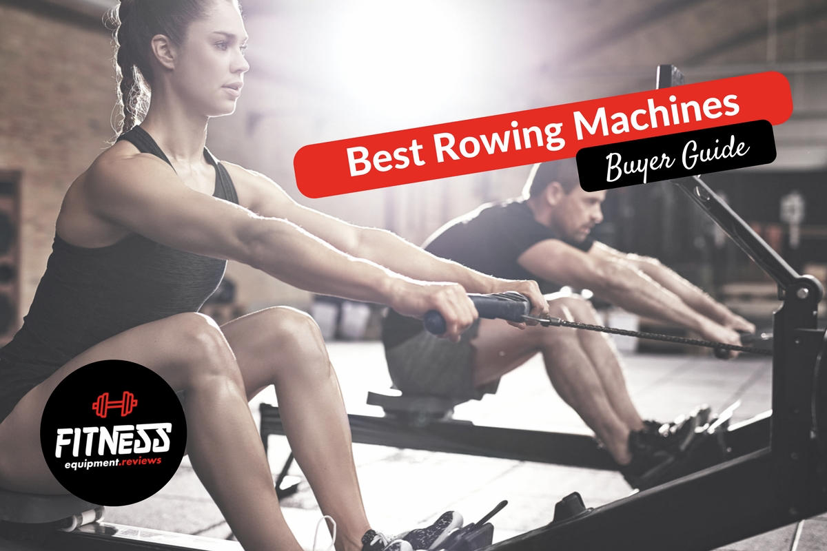 Best Rowing Machines – Buyer Guide