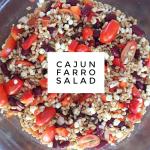 Tasty Tuesday – Delicious Summer Cajun Farro Salad