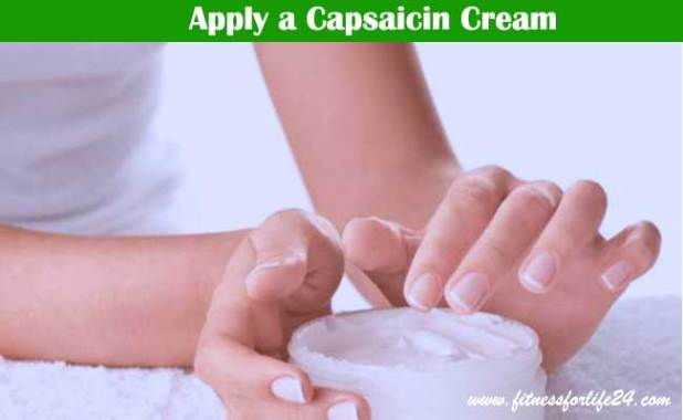 Apply a Capsaicin Cream