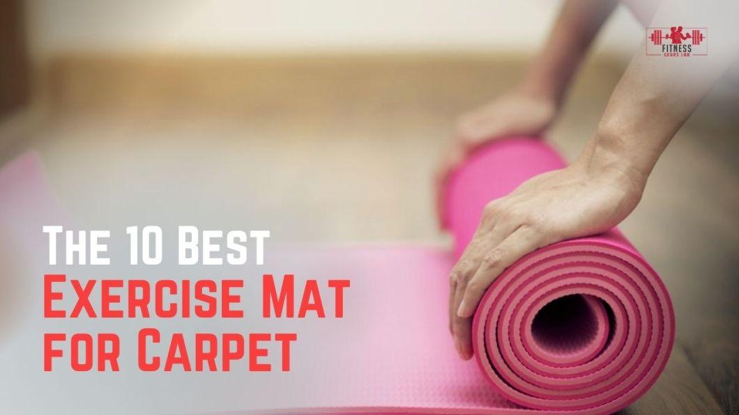 Best Exercise Mat for Carpet