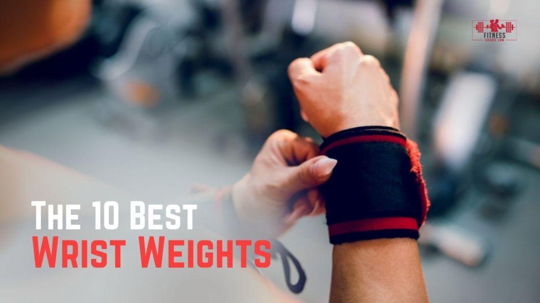 Best Wrist Weights