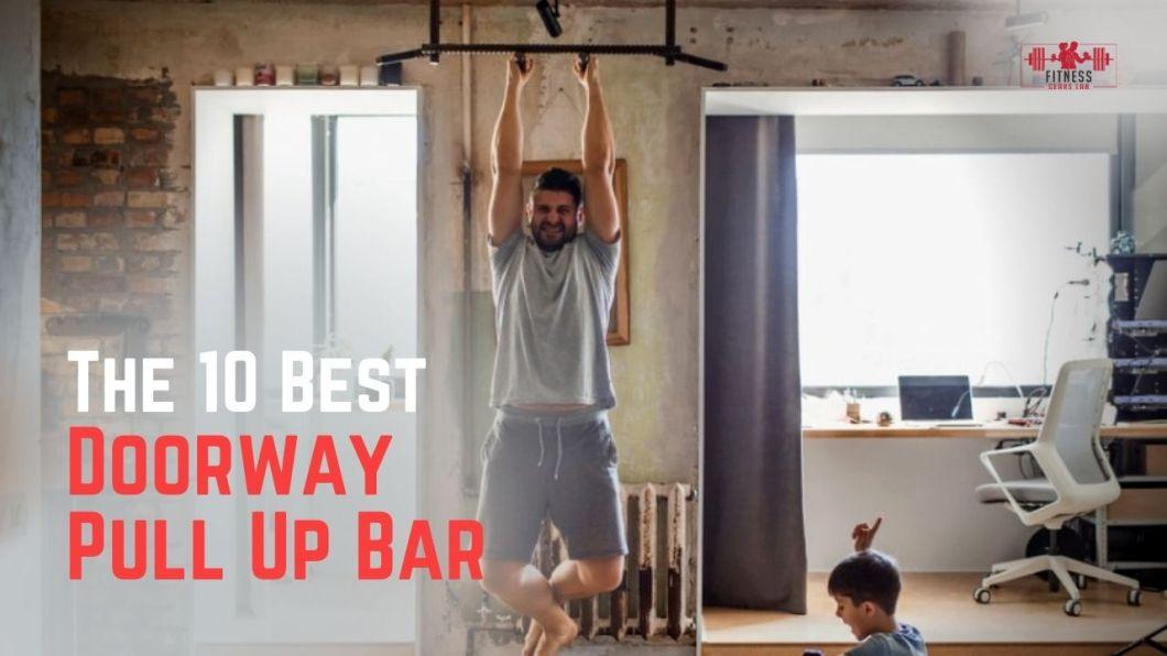 Best Doorway Pull Up Bar