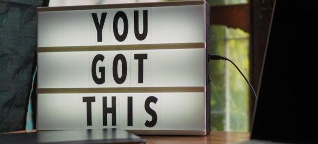 """you got this"" sign"