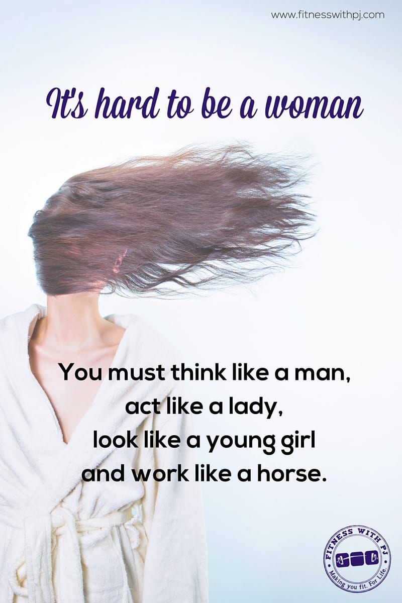 It's hard to be a woman funny quote