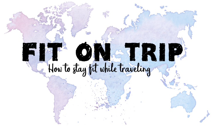 FIT-ON-TRIP-How-to-stay-fit-while-traveling-2493502060-1511607804187.png