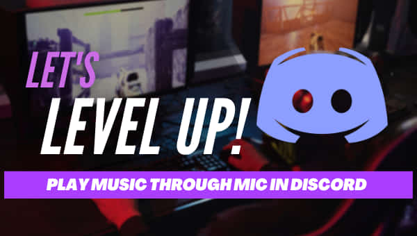 How To Play Songs On Discord With Your Mic